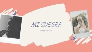 AUDIO EROTICO PARA MUJERES EN ESPANOL (ASMR)   MI SUEGRA (EPISODIO 1)