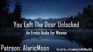 You Left The Door Unlocked [Erotic Audio For Women] [CNC]