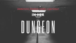 In Her Dungeon EROTIC Mindcontrol HFO FEMDOM AUDIO DEMO