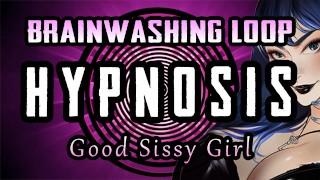 [Brainwashing Loop] You Want To Be A Good Sissy Girl